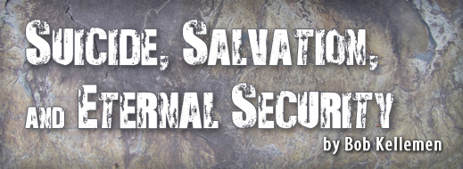 Suicide, Salvation, and Eternal Security
