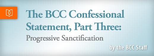 The BCC Confessional Statement Part 3
