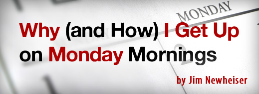 Why (and How) I Get Up on Monday mornings