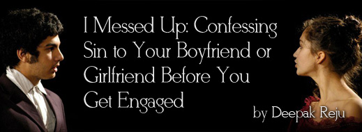 I Messed Up - Confessing Sin to Your Boyfriend or Girlfriend Before You Get Engaged