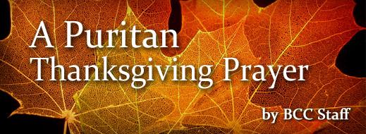 A Puritan Thanksgiving Prayer