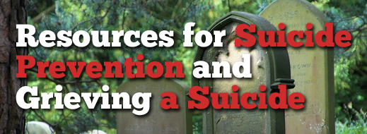 Resources for Suicide Prevention and Grieving a Suicide