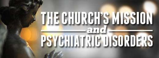 The Church's Mission and Psychiatric Disorders