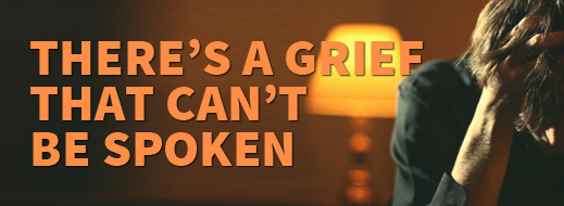 Grief Series - There's a Grief That Can't Be Spoken