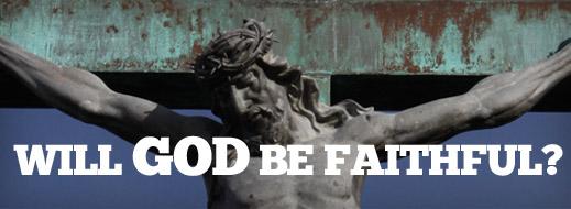 Will God Be Faithful?