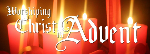 Worshiping Christ in Advent