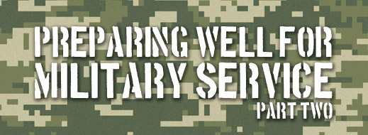 Preparing Well for Military Service -Part Two