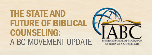 The State and Future of Biblical Counseling - A BC Movement Update