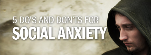 2014 Anxiety Series--5 Do's and Don'ts for Social Anxiety