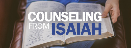 Counseling from Isaiah