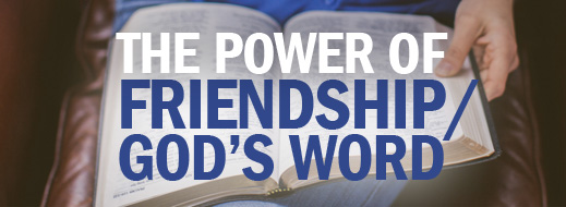 The Power of Friendship, The Power of God's Word