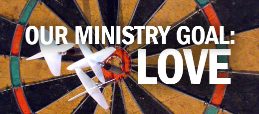 Our Ministry Goal - Love