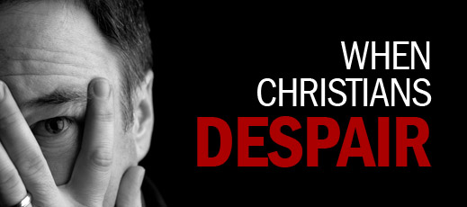 When Christians Despair