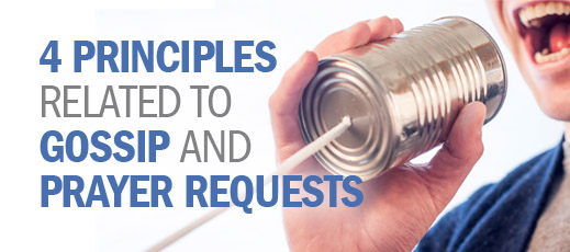 4 Principles Related to Gossip and Prayer Requests
