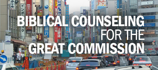 Biblical Counseling for the Great Commission