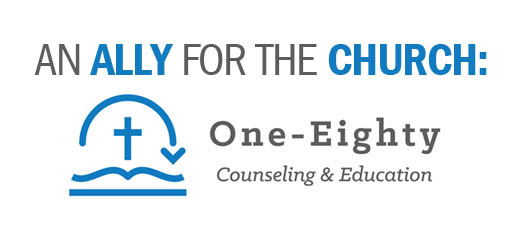 An Ally for the Church--One-Eighty Counseling and Education