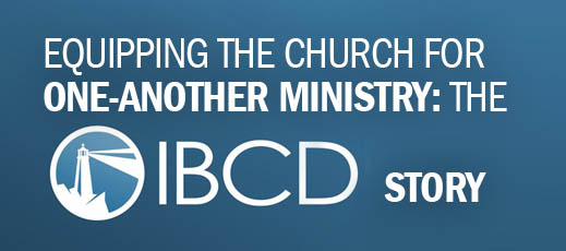 Equipping the Church for One-Another Ministry--The IBCD Story