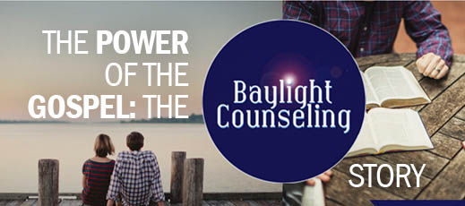 The Power of the Gospel--The Baylight Counseling Story