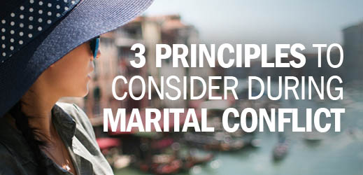 Biblical Counseling and Women's Issues--3 Principles to Consider During Marital Conflict