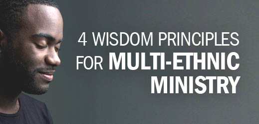 Black History Month--4 Wisdom Principles for Multi-Ethnic Ministry