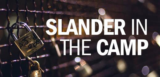 Slander in the Camp