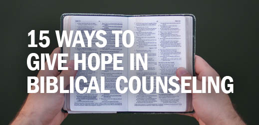 Local Church Equipping--15 Ways to Give Hope in Biblical Counseling
