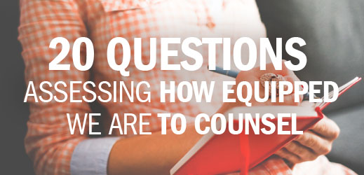 20 Questions Assessing How Equipped We Are to Counsel